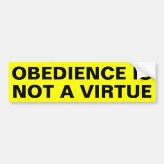 Obedience Is Not A Virtue Bumper Sticker