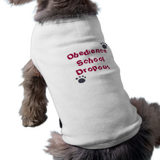 Obedience School Dropout Dog Tee