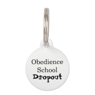 Obedience School Dropout Pet Name Tag