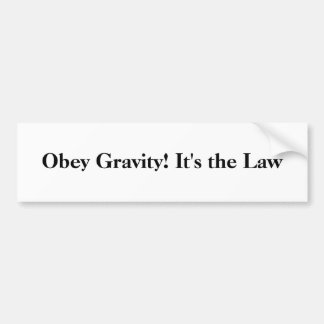 Obey Gravity! Bumper Sticker