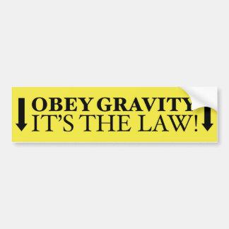 Obey Gravity It's The Law! Bumper Sticker