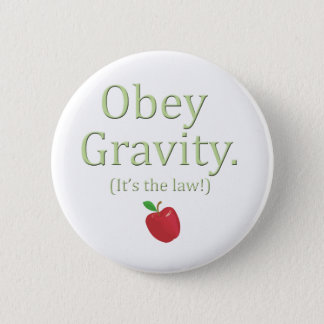 obey gravity! (It's the law) apple 6 Cm Round Badge