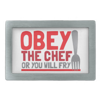 Obey the chef or you will fry rectangular belt buckle