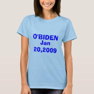 O'BIDEN, Jan 20,2009 OBAMA / BIDEN Presidency T-Shirt