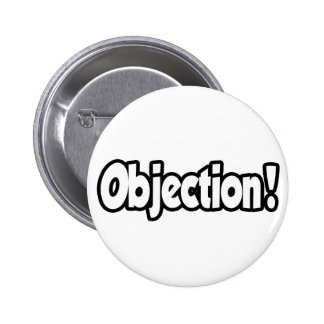 Objection! 6 Cm Round Badge