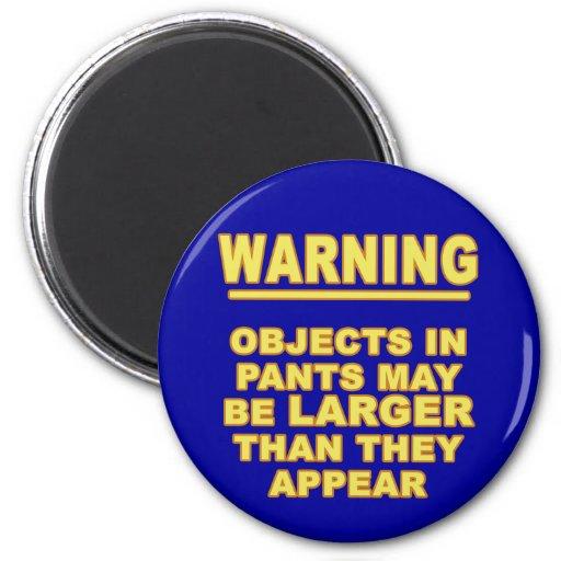 Objects In Pants Fridge Magnet