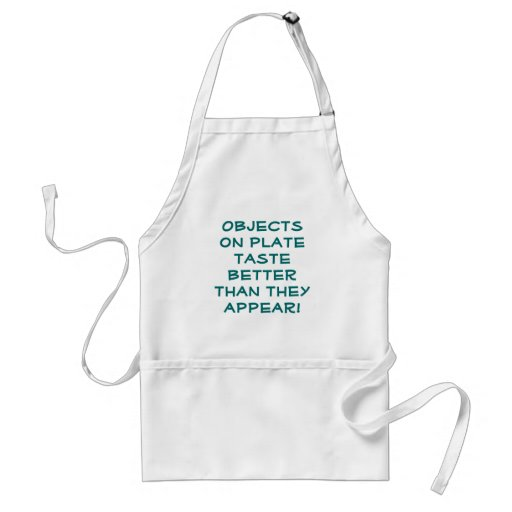 Objects on plate taste better than they appear! aprons