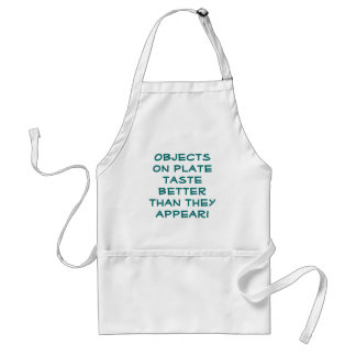 Objects on plate taste better than they appear! standard apron
