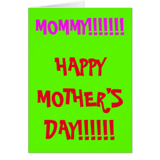 Obnoxious, Bold, Silly Mother's Day Greeting Card