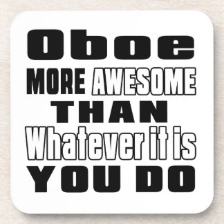 Oboe more awesome whatever you do drink coaster