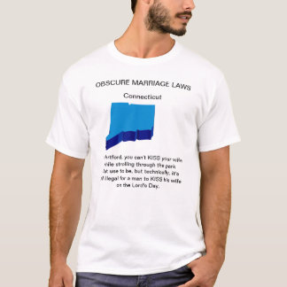 Obscure Connecticut Marriage Laws T-Shirt