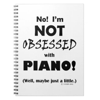 Obsessed Piano Notebook