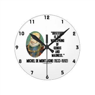 Obsession Wellspring Genius Madness de Montaigne Round Wallclocks