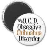 Obsessive Chihuahua Disorder Magnets