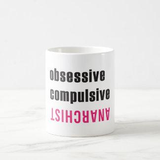 Obsessive Compulsive Anarchist Mug
