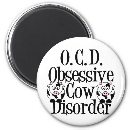 Obsessive Cow Disorder Fridge Magnet