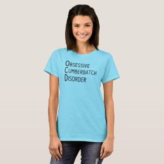 Obsessive Cumberbatch Disorder T-Shirt
