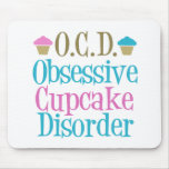 Obsessive Cupcake Disorder Mousepad