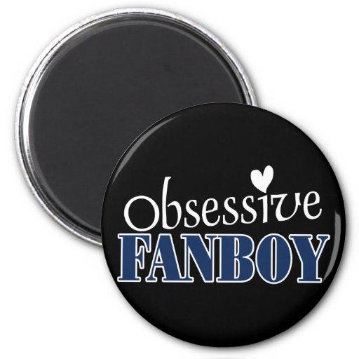 Obsessive Fanboy Fridge Magnet
