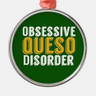 Obsessive Queso Disorder Metal Ornament