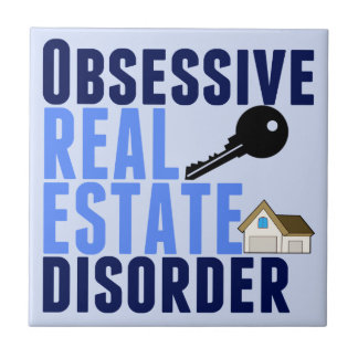 Obsessive Real Estate Disorder Funny Small Square Tile