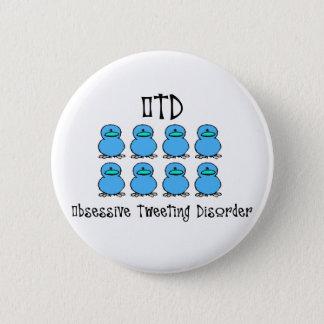 Obsessive Tweeting Disorder 6 Cm Round Badge