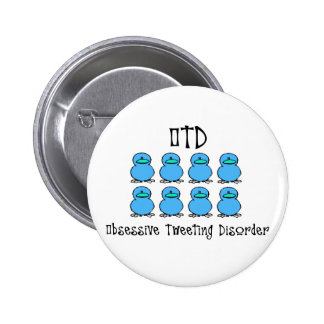 Obsessive Tweeting Disorder 6 Cm Round Badge
