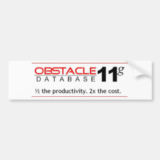 Obstacle Database 11g Bumper Sticker