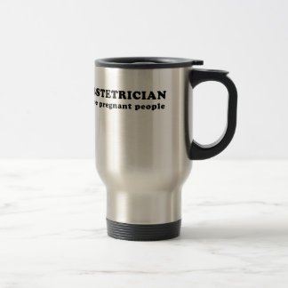 Obstetrician I See Pregnant People Travel Mug
