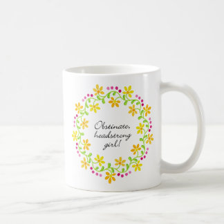 Obstinate headstrong girl Austen Pride & Prejudice Coffee Mug
