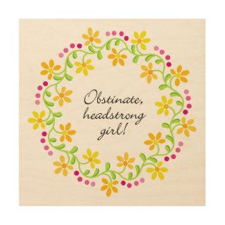 Obstinate headstrong girl Austen Pride & Prejudice Wood Wall Art