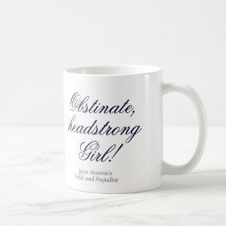 Obstinate, headstrong girl! basic white mug