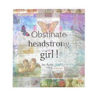 Obstinate, headstrong girl! Jane Austen quote Notepad