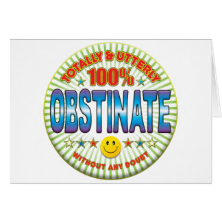 Obstinate Totally Greeting Card
