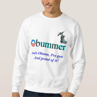 Obummer, liberty, Anti-Obama, Pro Gun Sweatshirt