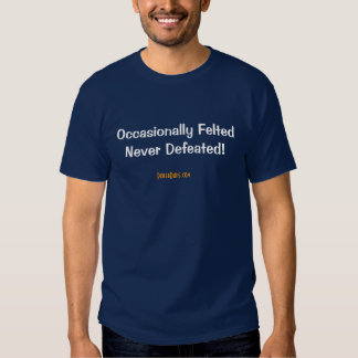 Occasionally Felted Never Defeated! (Dark) T-shirts
