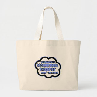 Occupational Therapist .. Livin' The Dream Tote Bag