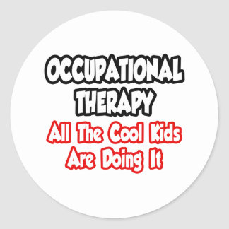 Occupational Therapy...All The Cool Kids Classic Round Sticker