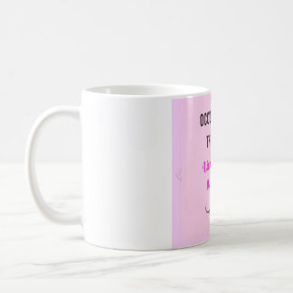 Occupational Therapy Slogan Mug