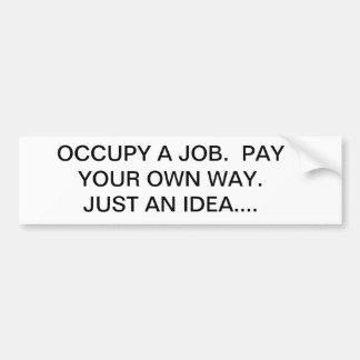 Occupy A Job Bumper Sticker
