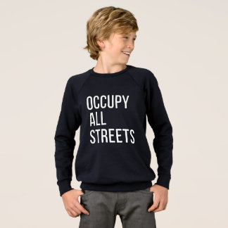 Occupy All Streets Sweatshirt