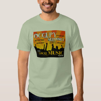 Occupy and Support Local Music Tee Shirts