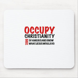 Occupy Christianity:  What Would Jesus Do? Mousepad