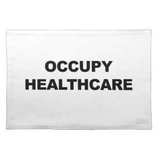 OCCUPY HEALTHCARE PLACEMATS