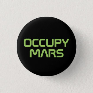 """OCCUPY MARS"" 1.25-inch button"