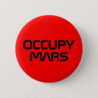 """OCCUPY MARS"" 2.25-inch button"