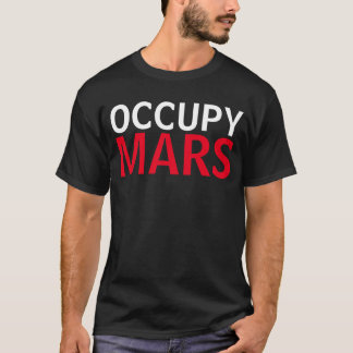 Occupy Mars funny shirt