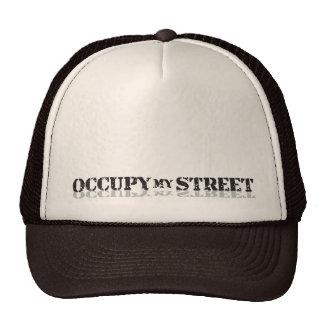 Occupy My Street not Wall Street Trucker Hat