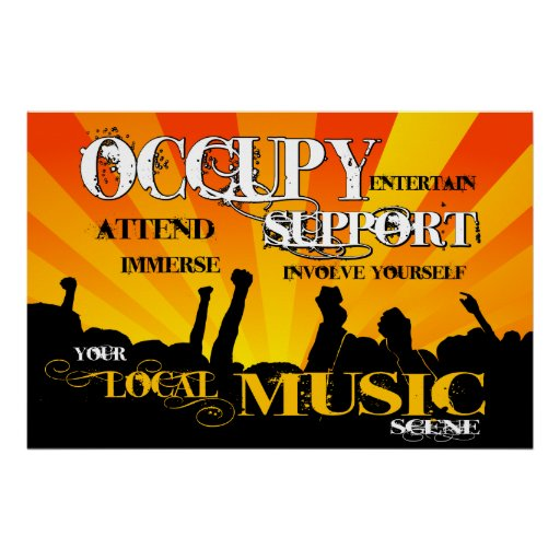 Occupy & Support YOUR Local Music Scene! Poster