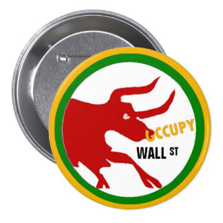 OCCUPY WALL ST. 7.5 CM ROUND BADGE